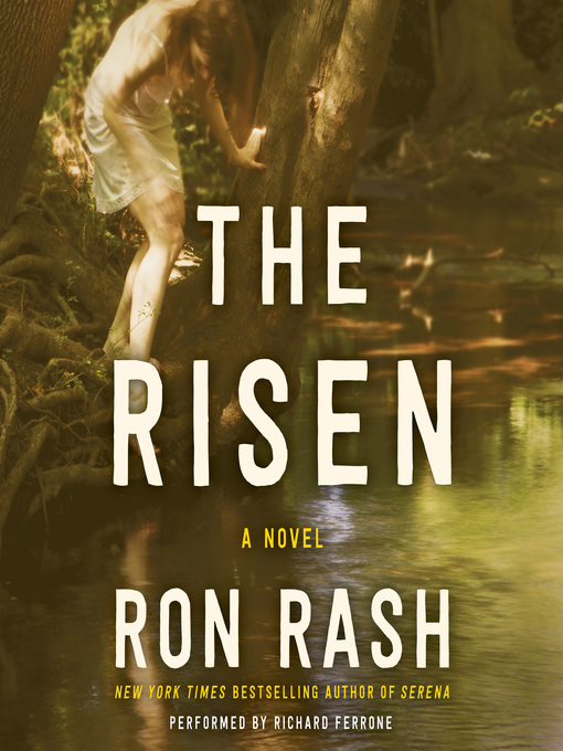 Title details for The Risen by Ron Rash - Available